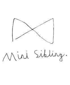 Mini Sibling